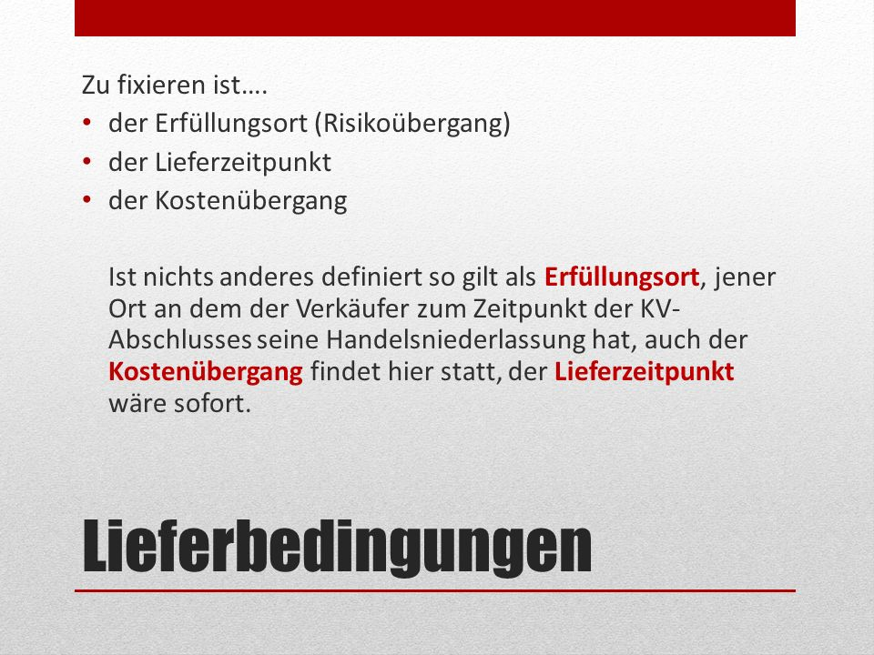 Lieferbedingen - Kaufvertragsklauseln Frei Haus:Verkäufer übernimmt sämtliche Kosten und Risiken des Transportes.