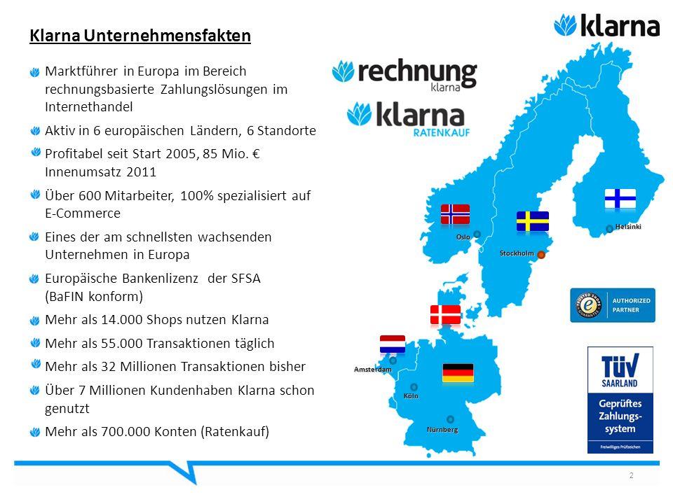 Klarna Unternehmensfakten 2 Marktführer in Europa im Bereich rechnungsbasierte Zahlungslösungen im Internethandel Aktiv in 6 europäischen Ländern, 6 S