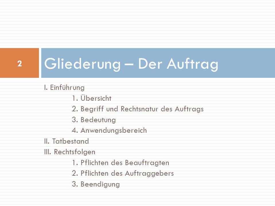 I.Einführung 1. Übersicht 2. Begriff und Rechtsnatur des Auftrags 3.