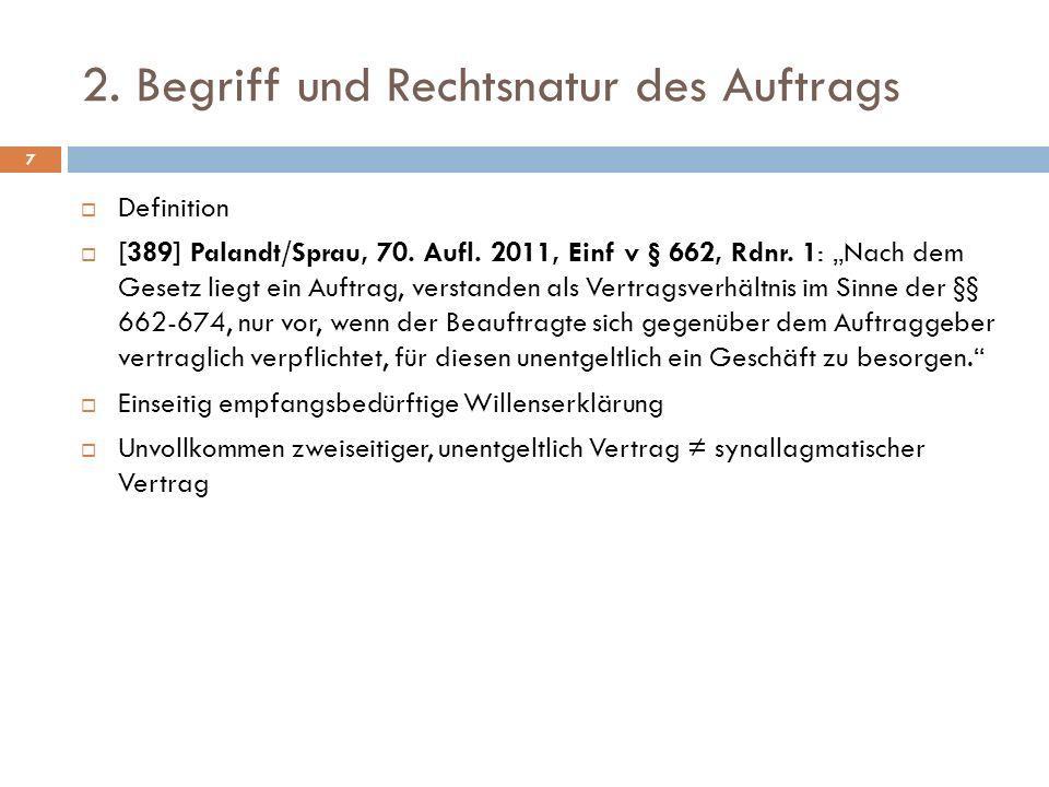 2.Begriff und Rechtsnatur des Auftrags 7 Definition [389] Palandt/Sprau, 70.