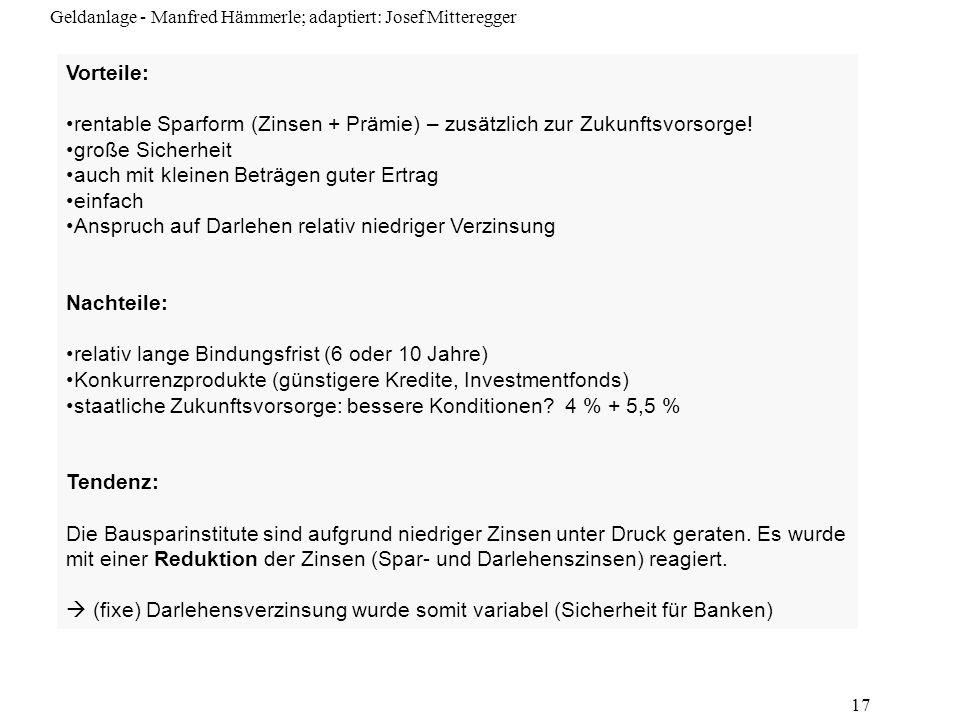 Geldanlage - Manfred Hämmerle; adaptiert: Josef Mitteregger 17 Vorteile: rentable Sparform (Zinsen + Prämie) – zusätzlich zur Zukunftsvorsorge! große