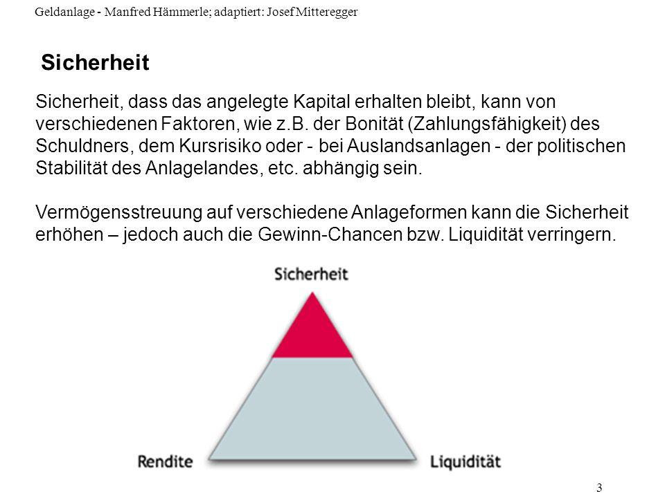 Geldanlage - Manfred Hämmerle; adaptiert: Josef Mitteregger 44 Kriterien der Bewertung von Investmentzertifikaten Durch die Streuung ist das Risiko von Investmentzertifikaten geringer als das von einer einzelnen z.B.