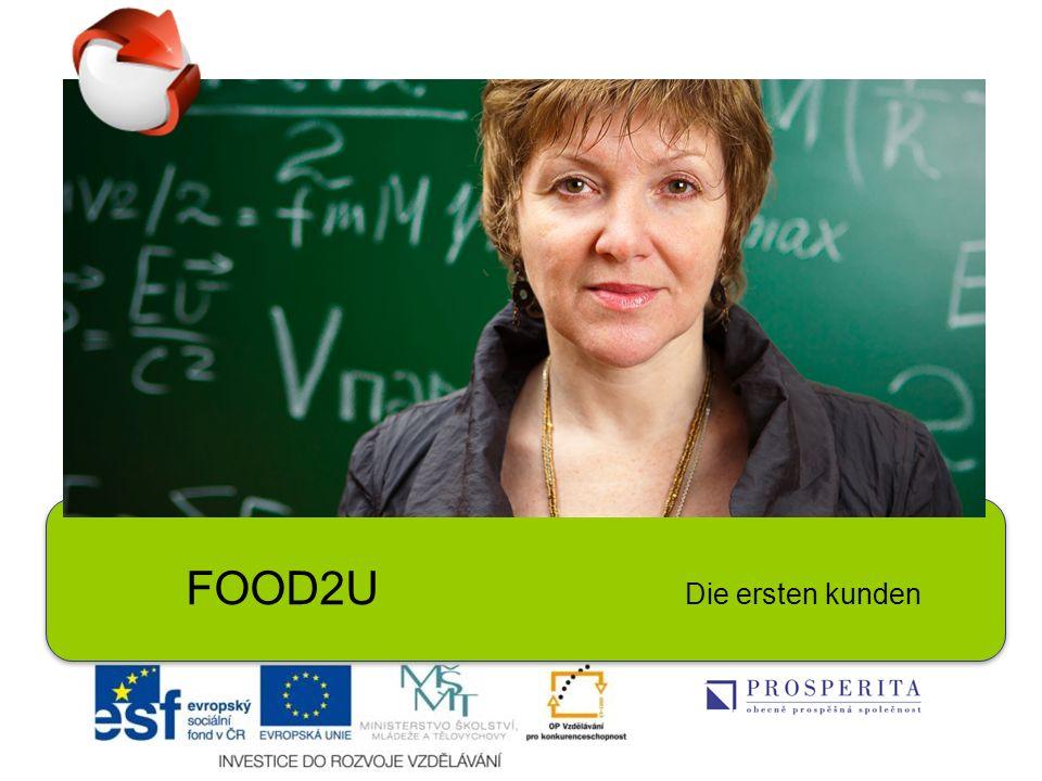 FOOD2U Die ersten kunden