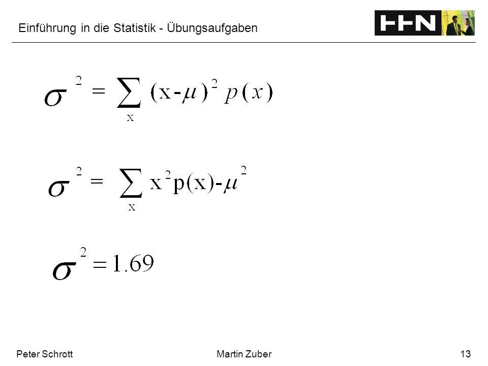 Einführung in die Statistik - Übungsaufgaben Peter SchrottMartin Zuber13