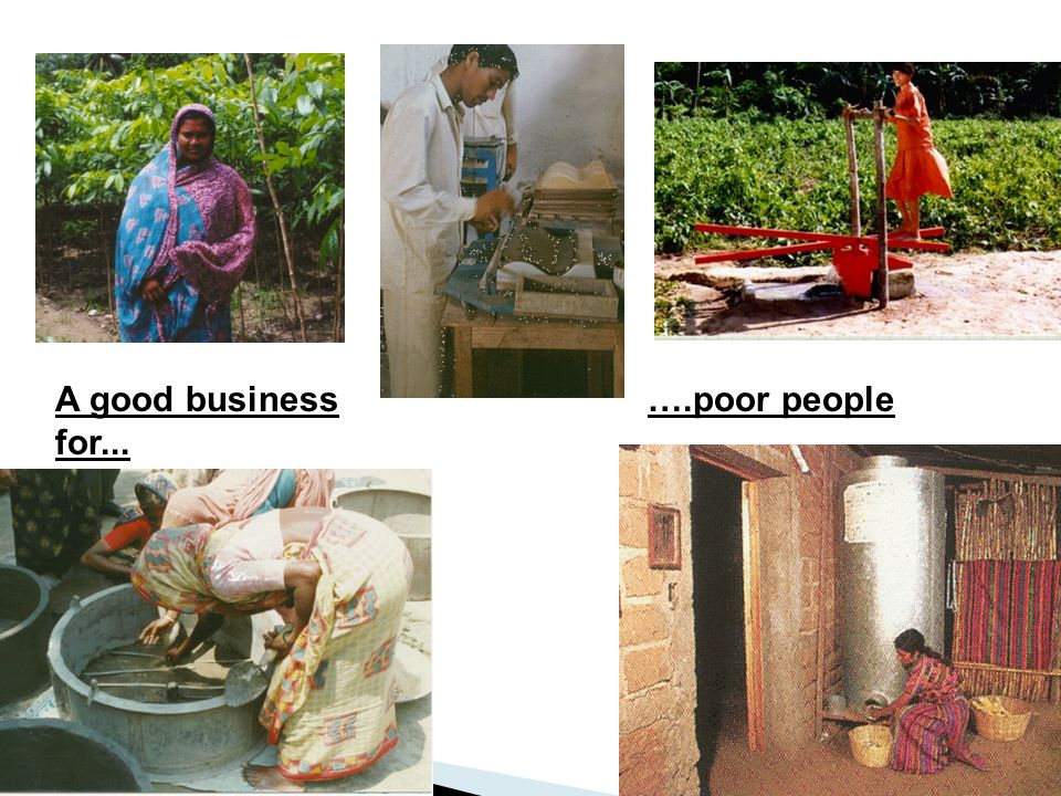 A good business for... ….poor people