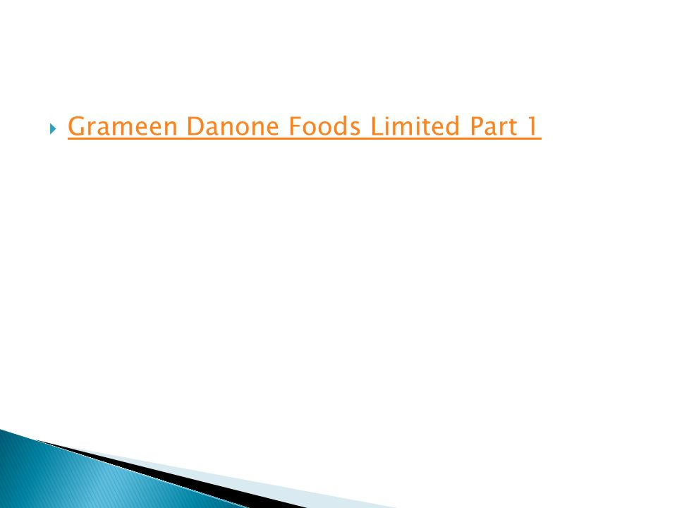 Grameen Danone Foods Limited Part 1