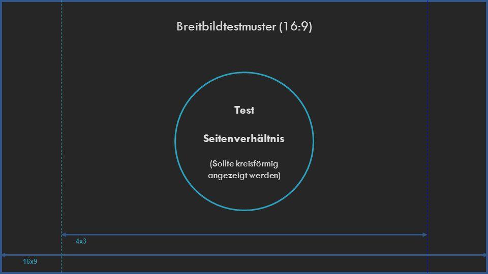 Breitbildtestmuster (16:9) Test Seitenverhältnis (Sollte kreisförmig angezeigt werden) 16x9 4x3