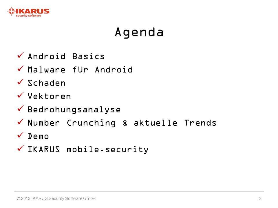Das Android System In der Basis Linux Eigene Laufzeitumgebung für Programme (Dalvik) oder nativer Code (ARM, MIPS, x86, …) 4 © 2013 IKARUS Security Software GmbH