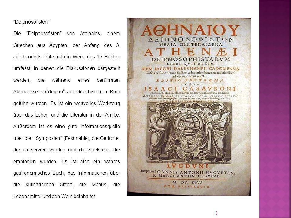 3 Deipnosofisten Die Deipnosofisten von Athinaios, einem Griechen aus Ägypten, der Anfang des 3.