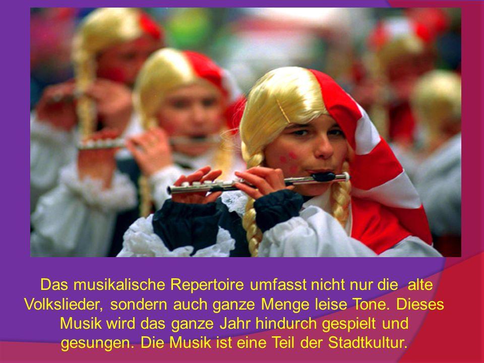 Das musikalische Repertoire umfasst nicht nur die alte Volkslieder, sondern auch ganze Menge leise Tone.