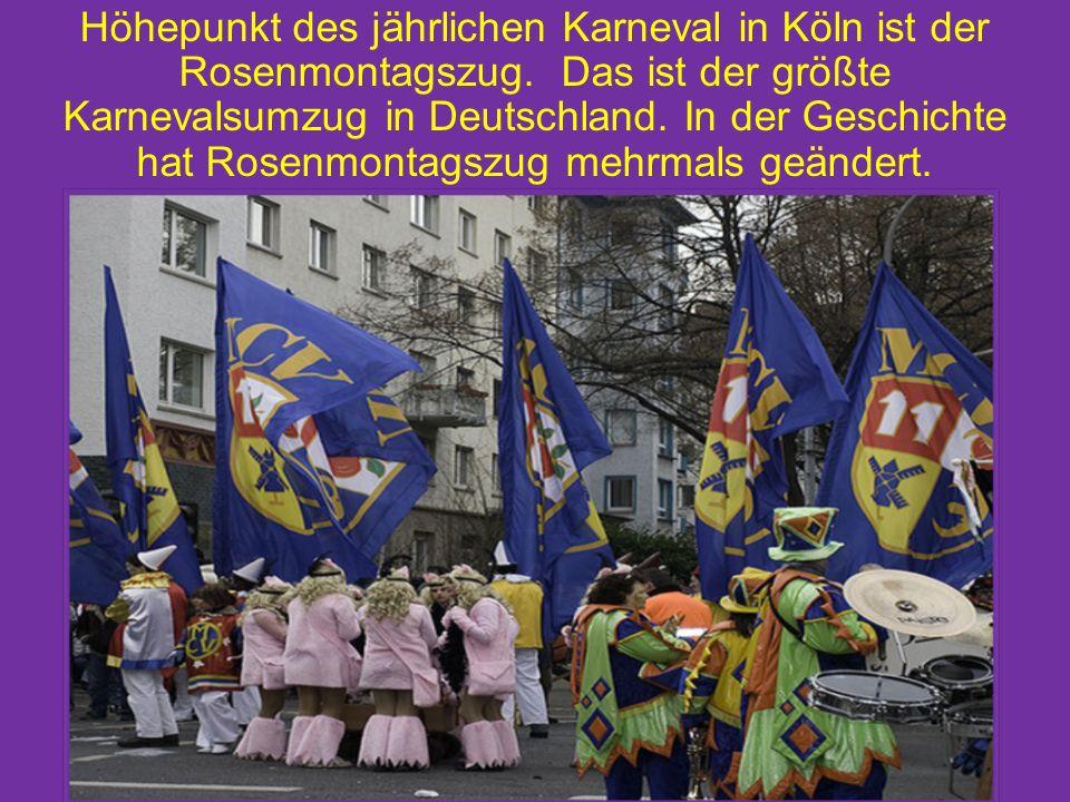 Höhepunkt des jährlichen Karneval in Köln ist der Rosenmontagszug.