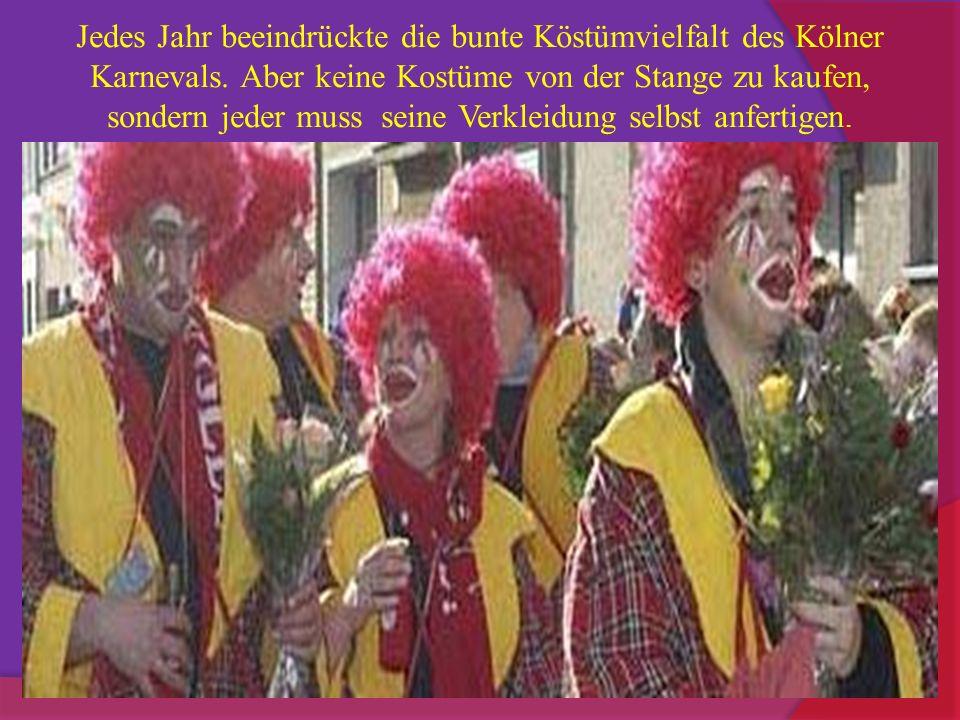 Jedes Jahr beeindrückte die bunte Köstümvielfalt des Kölner Karnevals.