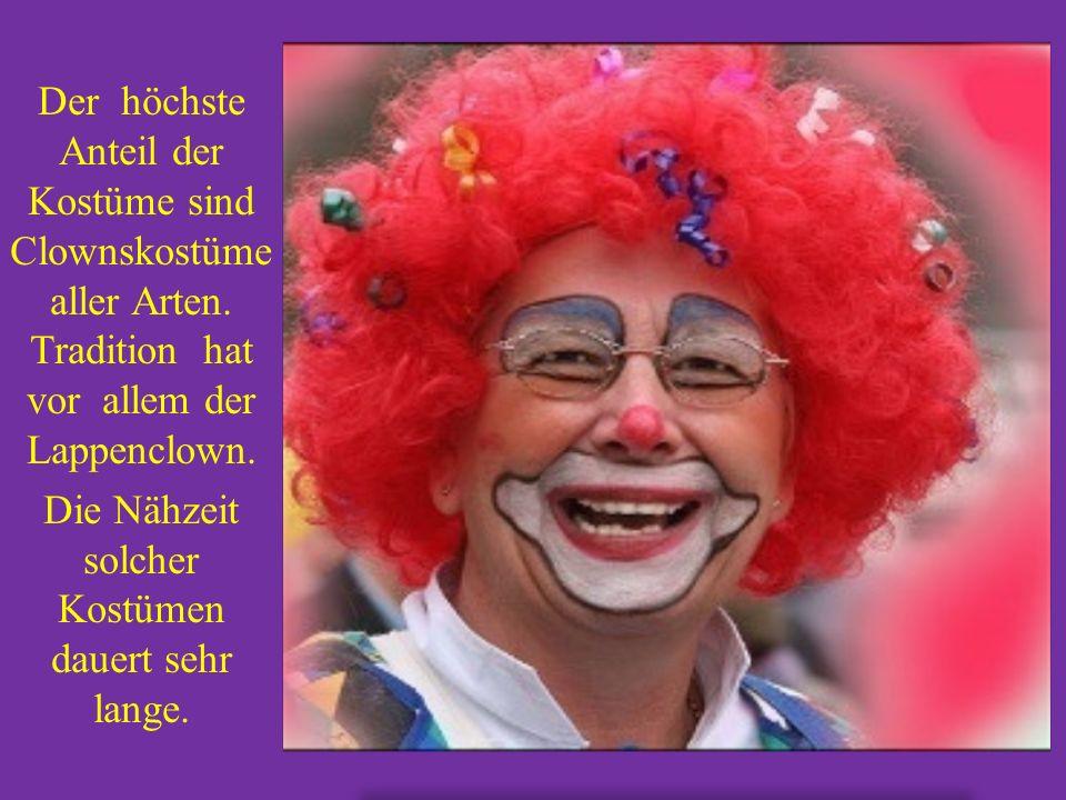Der höchste Anteil der Kostüme sind Clownskostüme aller Arten.