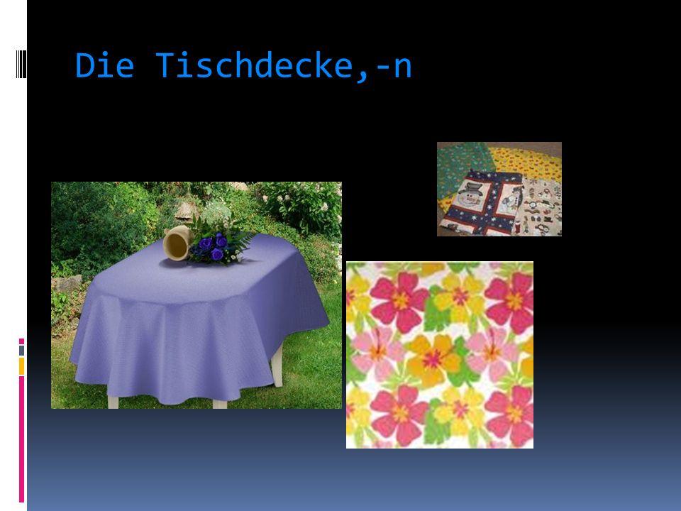 Die Tischdecke,-n