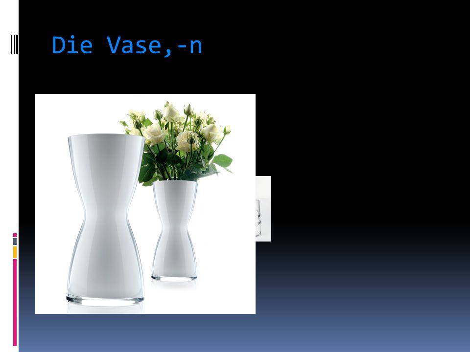 Die Vase,-n