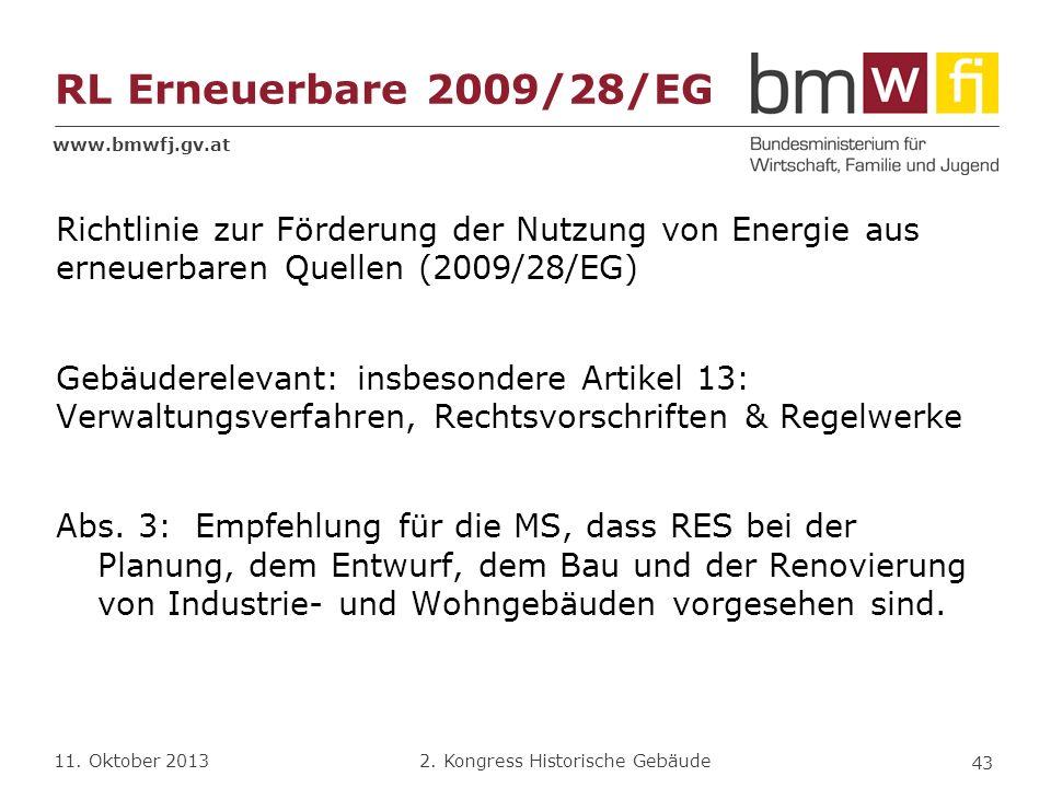 www.bmwfj.gv.at 2. Kongress Historische Gebäude 11. Oktober 2013 Richtlinie zur Förderung der Nutzung von Energie aus erneuerbaren Quellen (2009/28/EG
