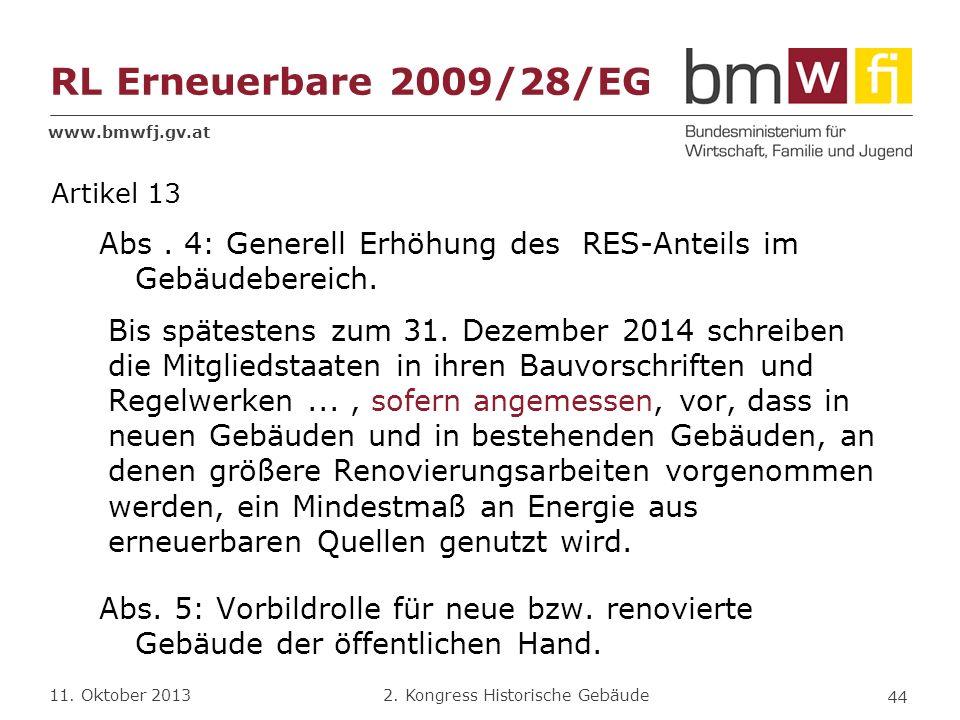 www.bmwfj.gv.at 2. Kongress Historische Gebäude 11. Oktober 2013 Artikel 13 Abs. 4: Generell Erhöhung des RES-Anteils im Gebäudebereich. Bis spätesten