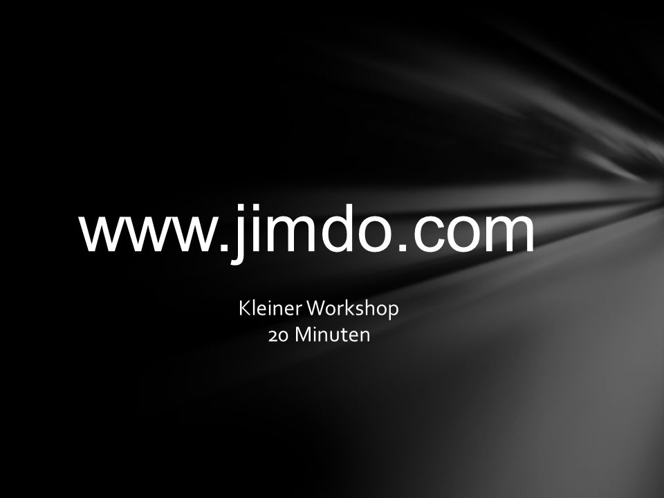 www.jimdo.com Kleiner Workshop 20 Minuten