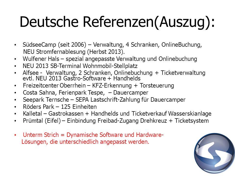 Deutsche Referenzen(Auszug): SüdseeCamp (seit 2006) – Verwaltung, 4 Schranken, OnlineBuchung, NEU Stromfernablesung (Herbst 2013). Wulfener Hals – spe