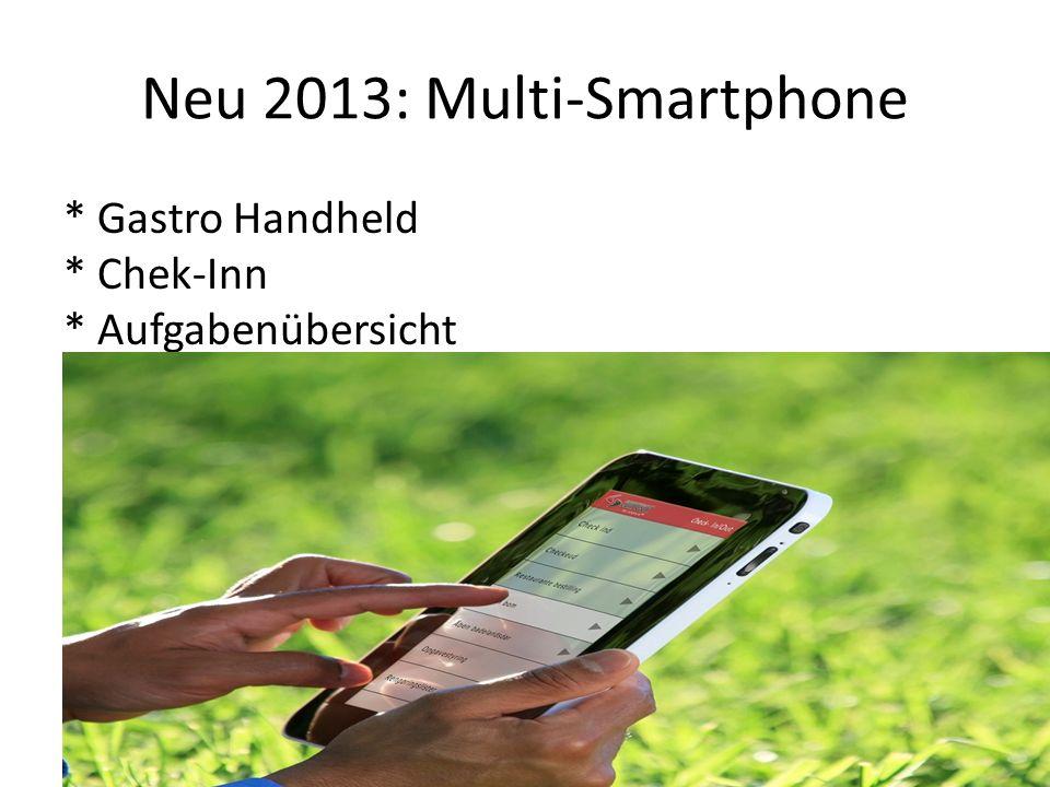 Neu 2013: Multi-Smartphone * Gastro Handheld * Chek-Inn * Aufgabenübersicht