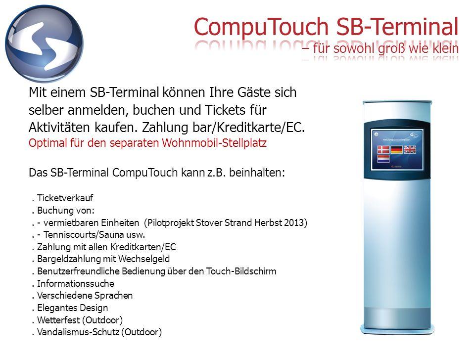 Mit einem SB-Terminal können Ihre Gäste sich selber anmelden, buchen und Tickets für Aktivitäten kaufen. Zahlung bar/Kreditkarte/EC. Optimal für den s