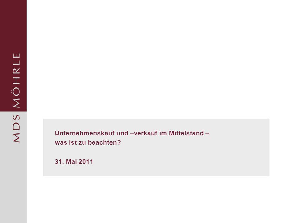 Unternehmenskauf und –verkauf im Mittelstand – was ist zu beachten? 31. Mai 2011