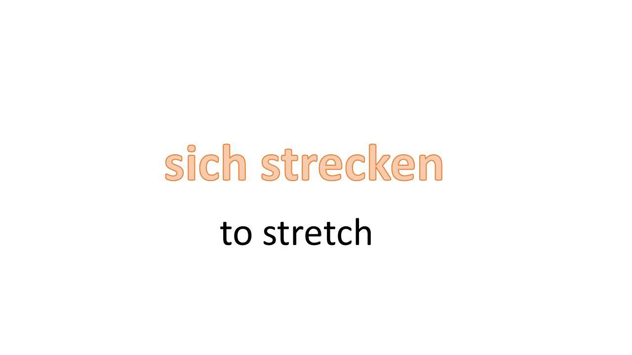 to stretch