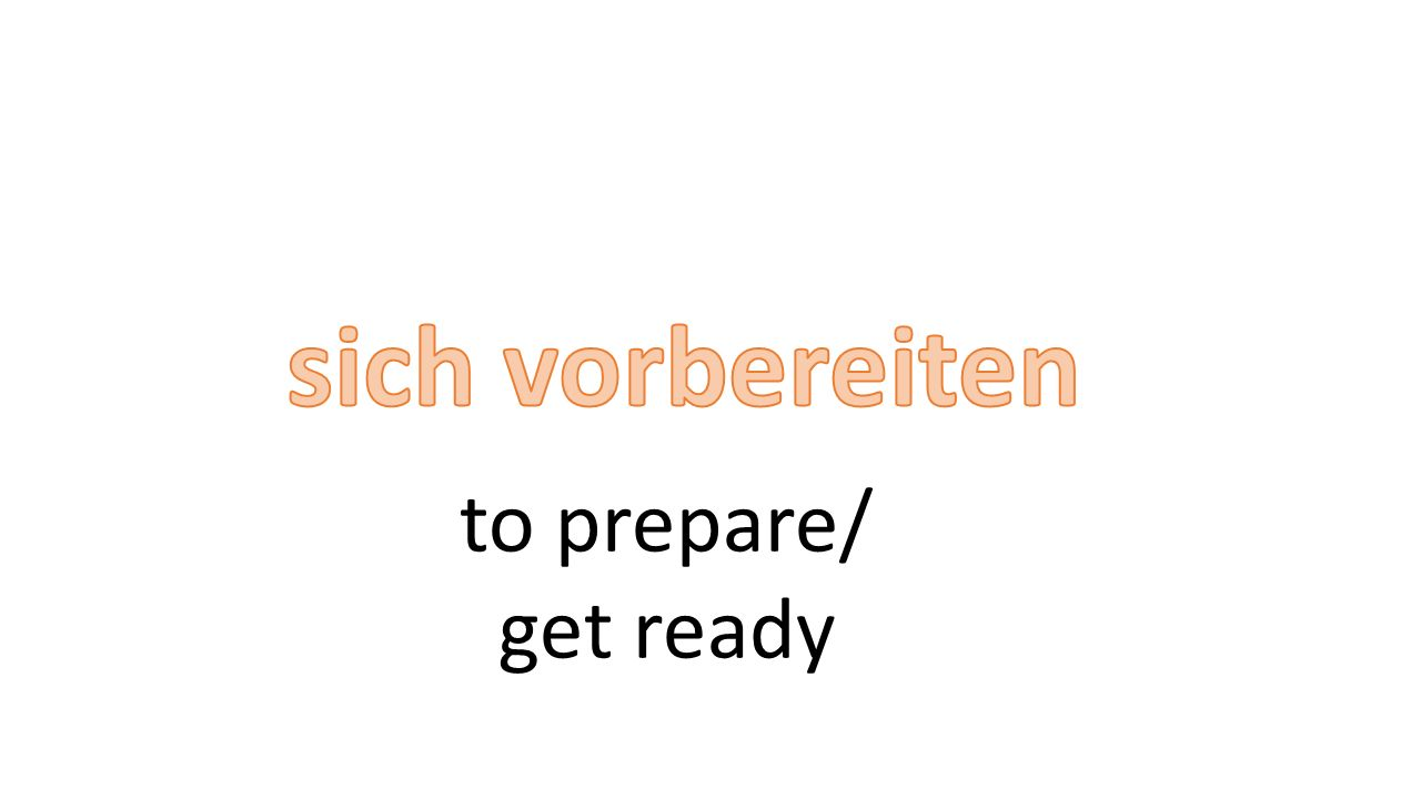 to prepare/ get ready
