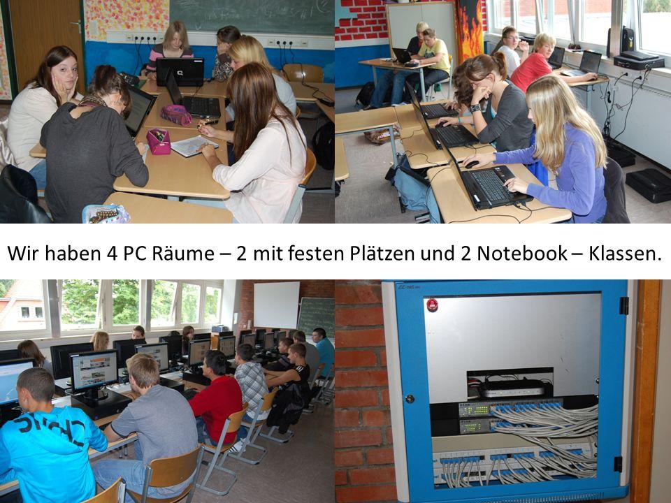 Wir haben 4 PC Räume – 2 mit festen Plätzen und 2 Notebook – Klassen.