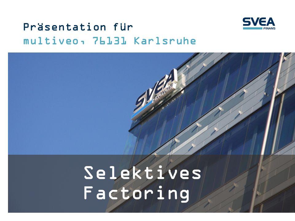 Vorstellung des Mutterkonzerns Ländergesellschaften der Svea Group Selektives Factoring Kontakt Inhaltsverzeichnis