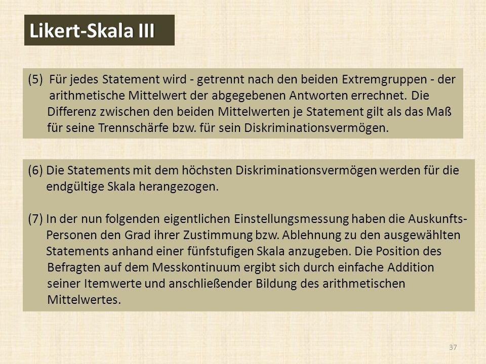 (6) Die Statements mit dem höchsten Diskriminationsvermögen werden für die endgültige Skala herangezogen.