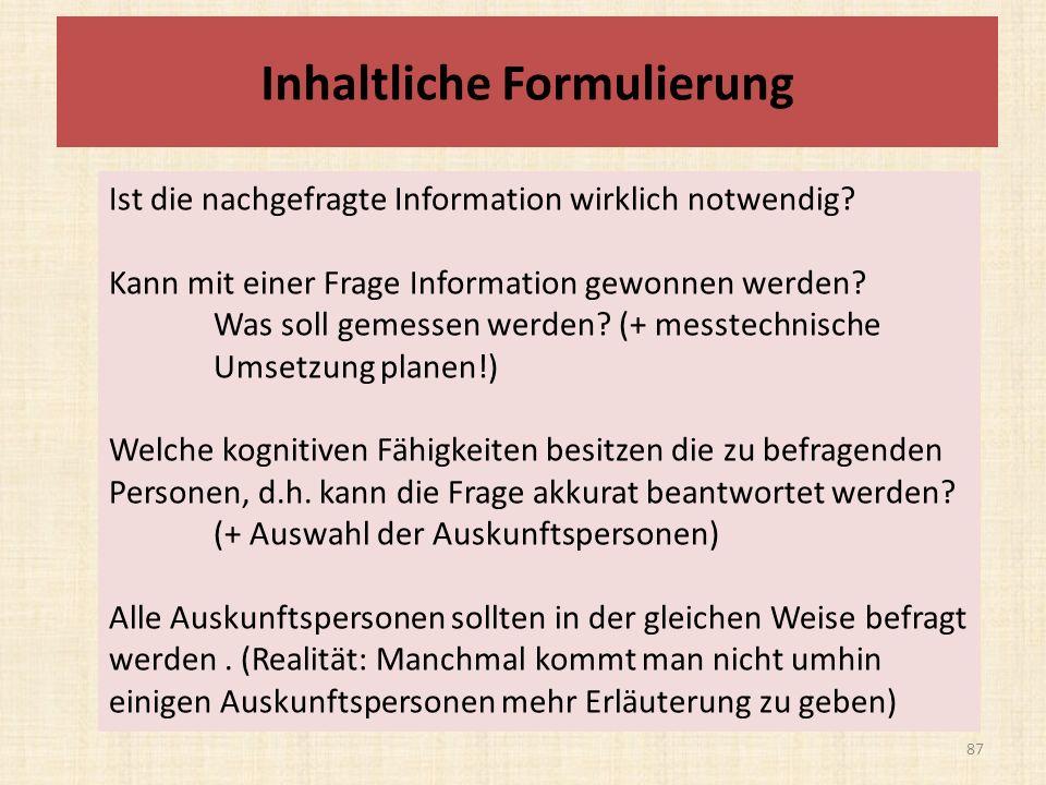 Inhaltliche Formulierung Ist die nachgefragte Information wirklich notwendig.