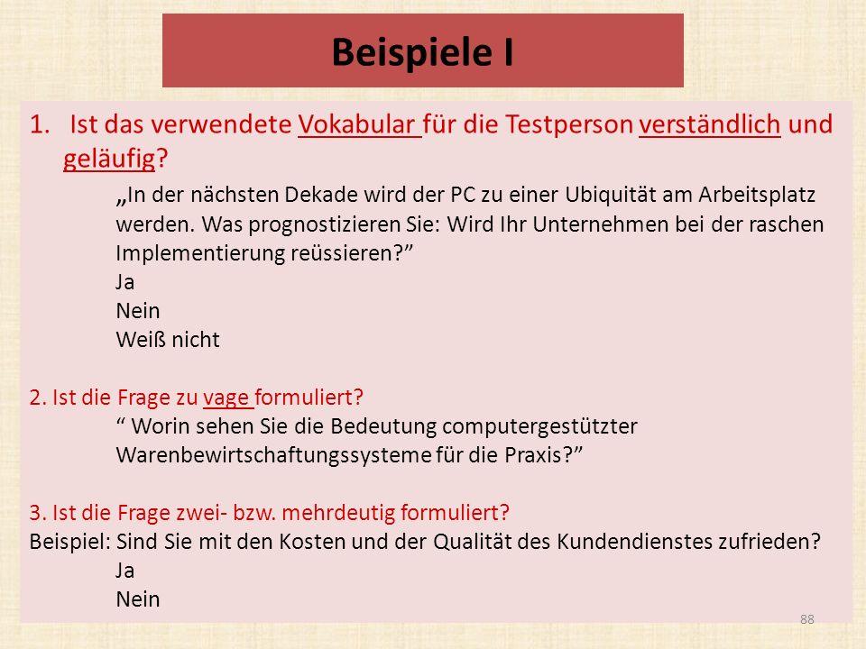 Beispiele I 1.Ist das verwendete Vokabular für die Testperson verständlich und geläufig.