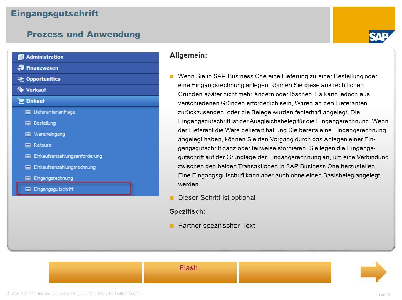 SAP AG 2011, Introduction to SAP Business One 8.8, GTM Rollout Services Page 10 Eingangsgutschrift Prozess und Anwendung Allgemein: Wenn Sie in SAP Bu