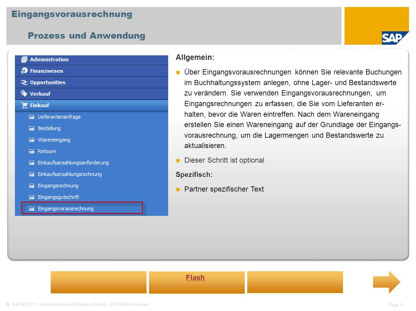 SAP AG 2011, Introduction to SAP Business One 8.8, GTM Rollout Services Page 11 Eingangsvorausrechnung Prozess und Anwendung Allgemein: Über Eingangsv