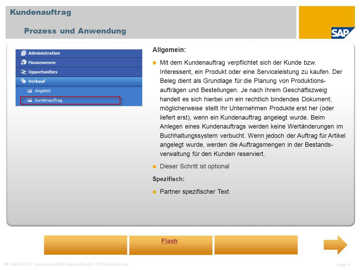 SAP AG 2011, Introduction to SAP Business One 8.8, GTM Rollout Services Page 14 Kundenauftrag Prozess und Anwendung Allgemein: Mit dem Kundenauftrag v