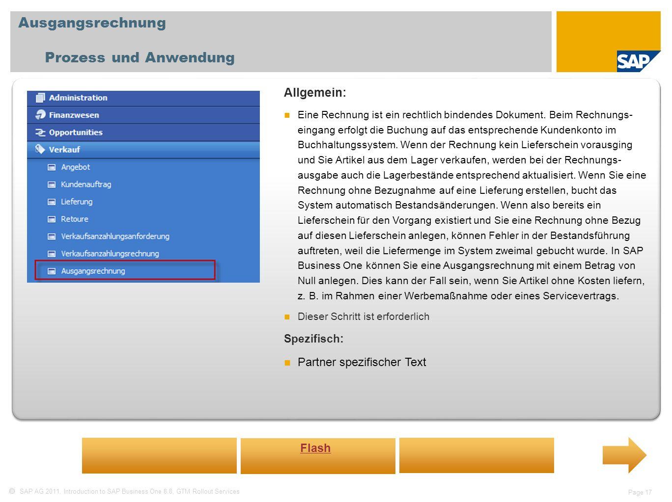 SAP AG 2011, Introduction to SAP Business One 8.8, GTM Rollout Services Page 17 Ausgangsrechnung Prozess und Anwendung Allgemein: Eine Rechnung ist ei