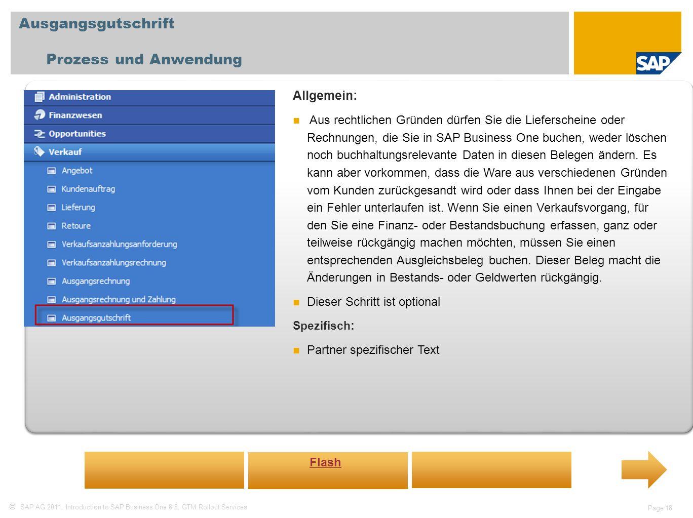 SAP AG 2011, Introduction to SAP Business One 8.8, GTM Rollout Services Page 18 Ausgangsgutschrift Prozess und Anwendung Allgemein: Aus rechtlichen Gr