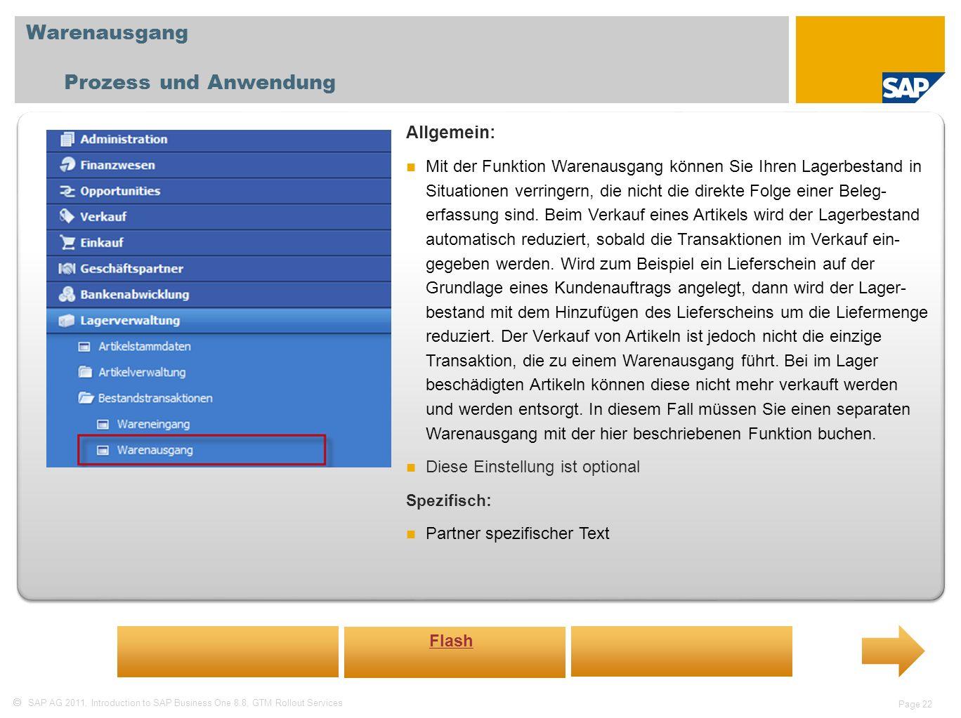 SAP AG 2011, Introduction to SAP Business One 8.8, GTM Rollout Services Page 22 Warenausgang Prozess und Anwendung Allgemein: Mit der Funktion Warenau