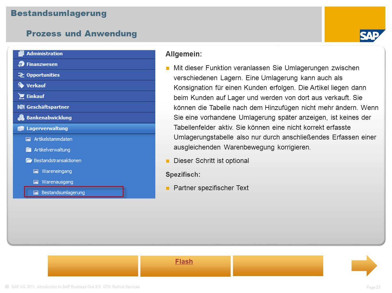 SAP AG 2011, Introduction to SAP Business One 8.8, GTM Rollout Services Page 23 Bestandsumlagerung Prozess und Anwendung Allgemein: Mit dieser Funktio