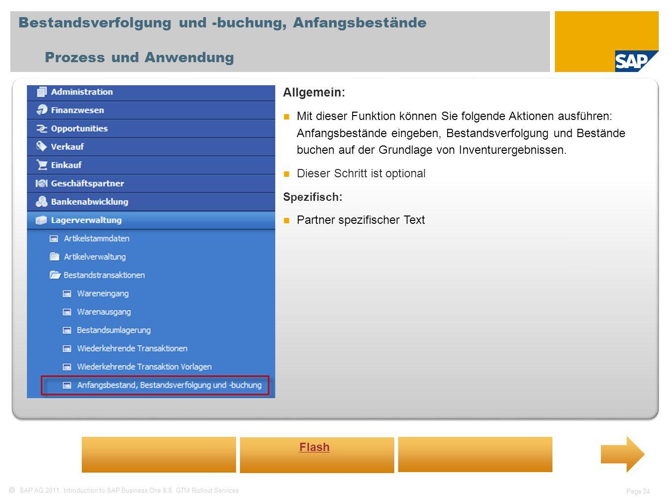 SAP AG 2011, Introduction to SAP Business One 8.8, GTM Rollout Services Page 24 Bestandsverfolgung und -buchung, Anfangsbestände Prozess und Anwendung