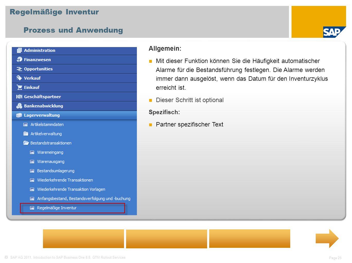SAP AG 2011, Introduction to SAP Business One 8.8, GTM Rollout Services Page 25 Regelmäßige Inventur Prozess und Anwendung Allgemein: Mit dieser Funkt