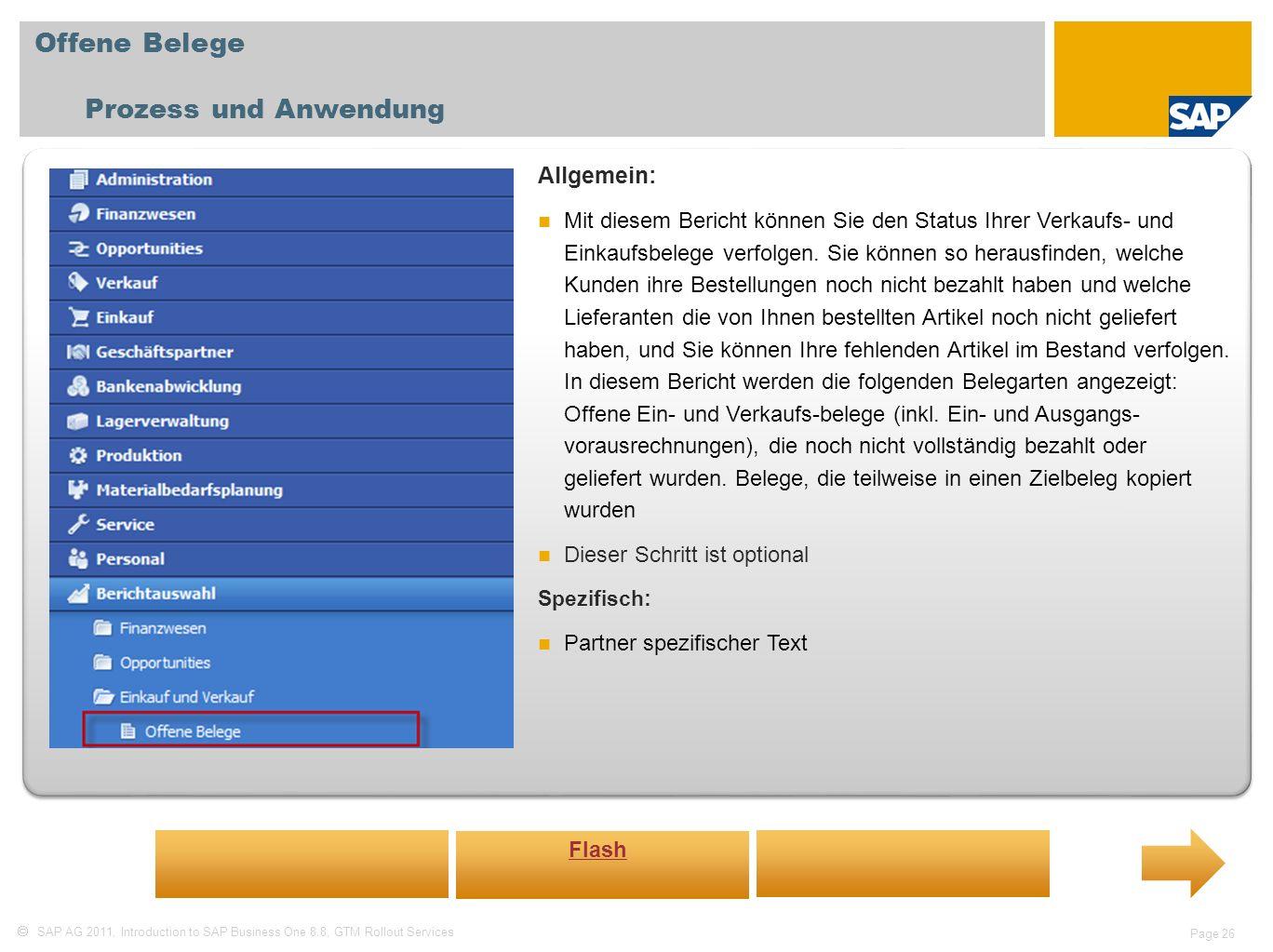SAP AG 2011, Introduction to SAP Business One 8.8, GTM Rollout Services Page 26 Offene Belege Prozess und Anwendung Allgemein: Mit diesem Bericht könn