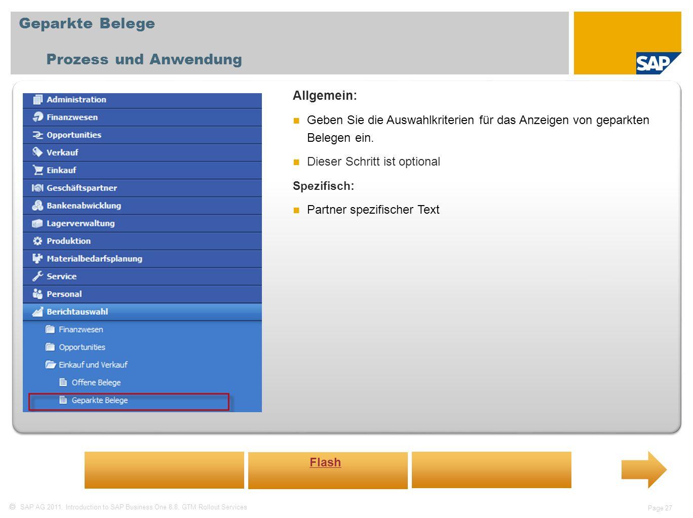 SAP AG 2011, Introduction to SAP Business One 8.8, GTM Rollout Services Page 27 Geparkte Belege Prozess und Anwendung Allgemein: Geben Sie die Auswahl