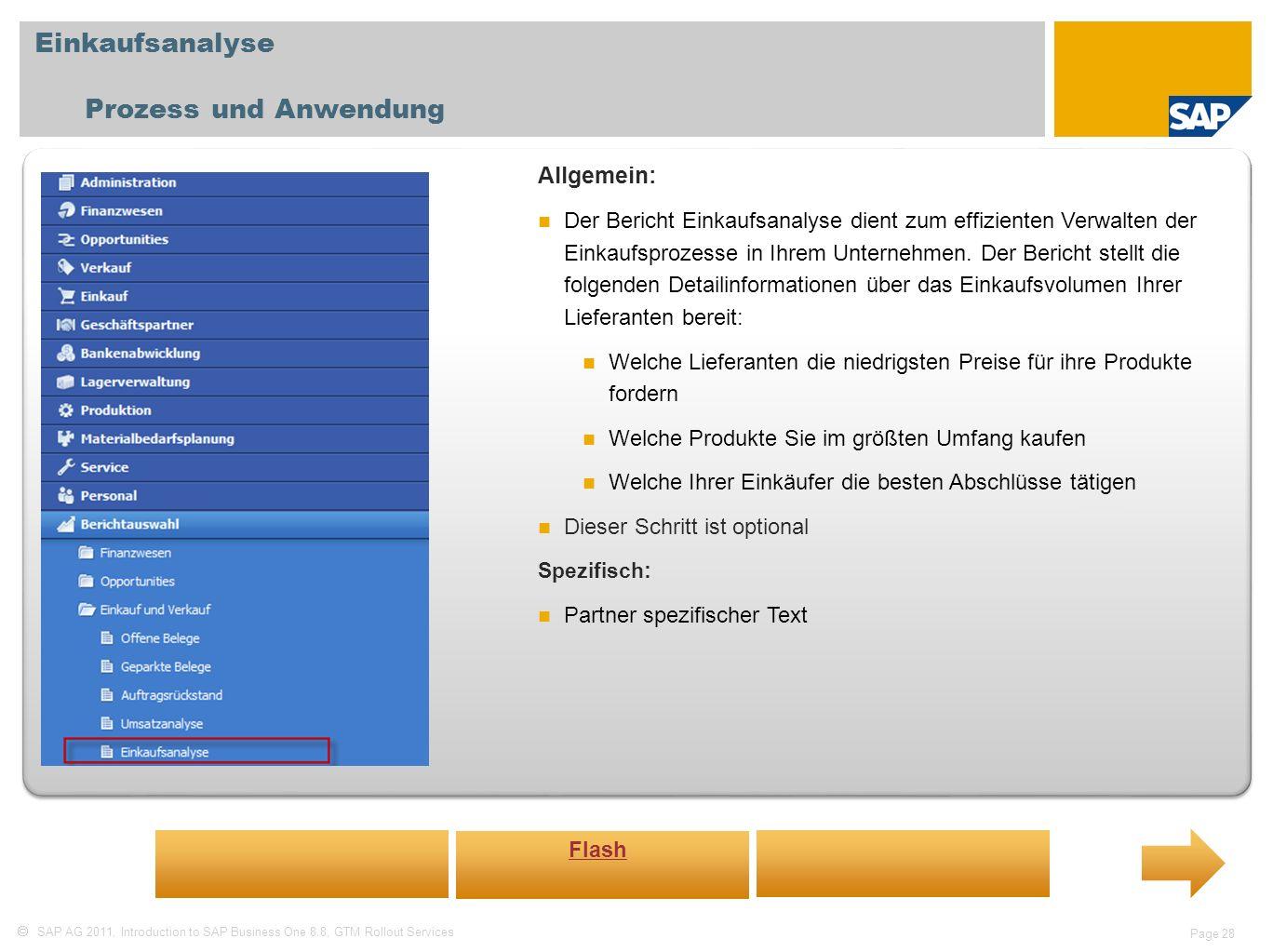 SAP AG 2011, Introduction to SAP Business One 8.8, GTM Rollout Services Page 28 Einkaufsanalyse Prozess und Anwendung Allgemein: Der Bericht Einkaufsa