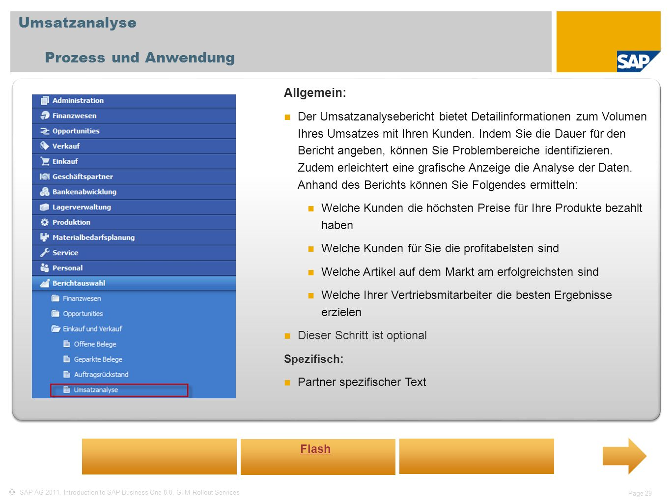 SAP AG 2011, Introduction to SAP Business One 8.8, GTM Rollout Services Page 29 Umsatzanalyse Prozess und Anwendung Allgemein: Der Umsatzanalyseberich