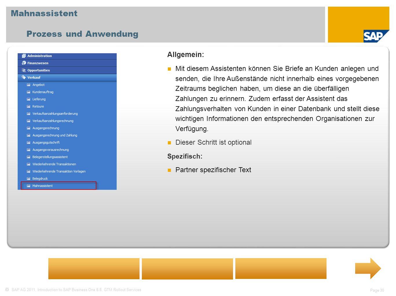 SAP AG 2011, Introduction to SAP Business One 8.8, GTM Rollout Services Page 30 Mahnassistent Prozess und Anwendung Allgemein: Mit diesem Assistenten