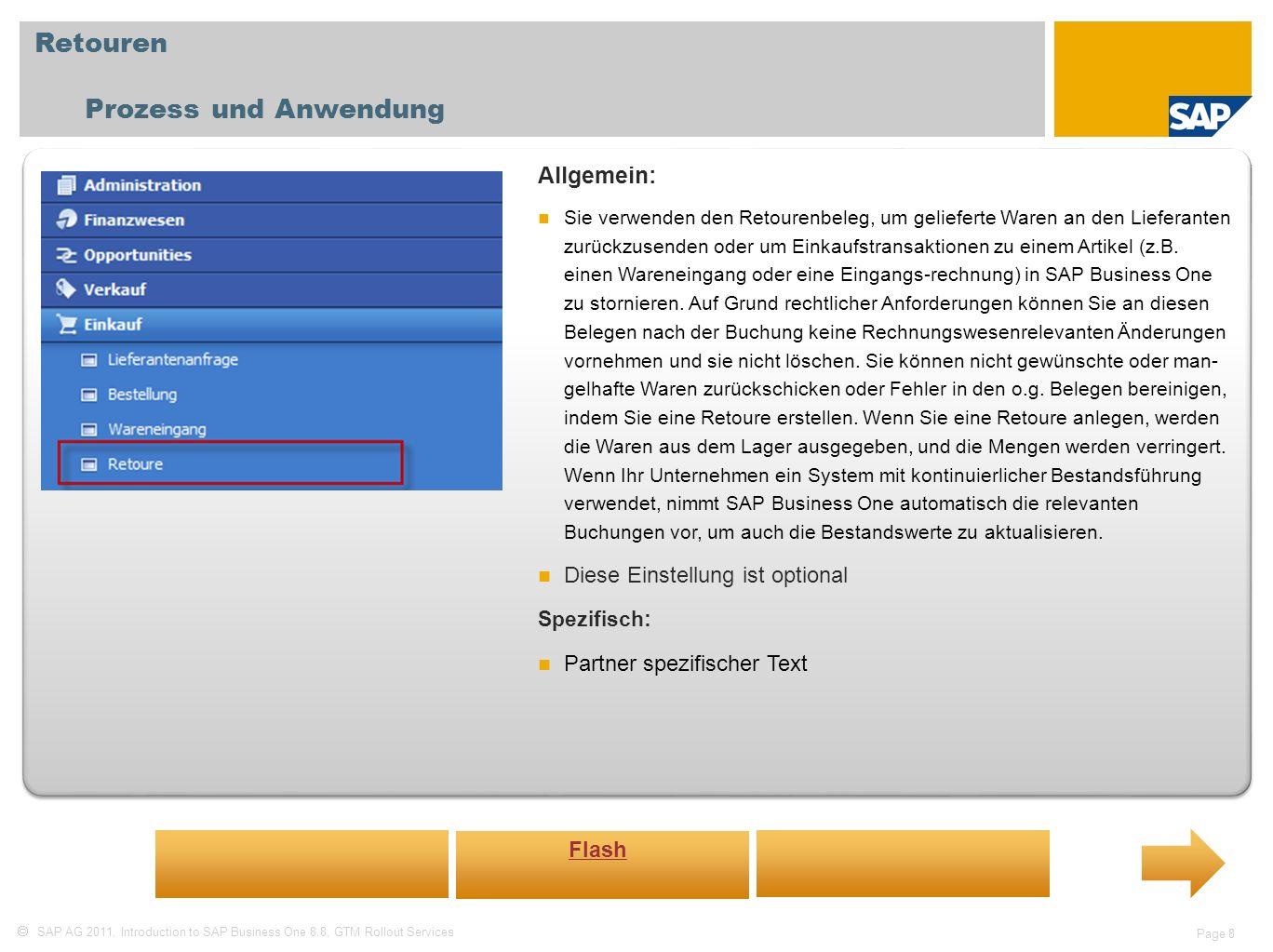 SAP AG 2011, Introduction to SAP Business One 8.8, GTM Rollout Services Page 8 Retouren Prozess und Anwendung Allgemein: Sie verwenden den Retourenbel