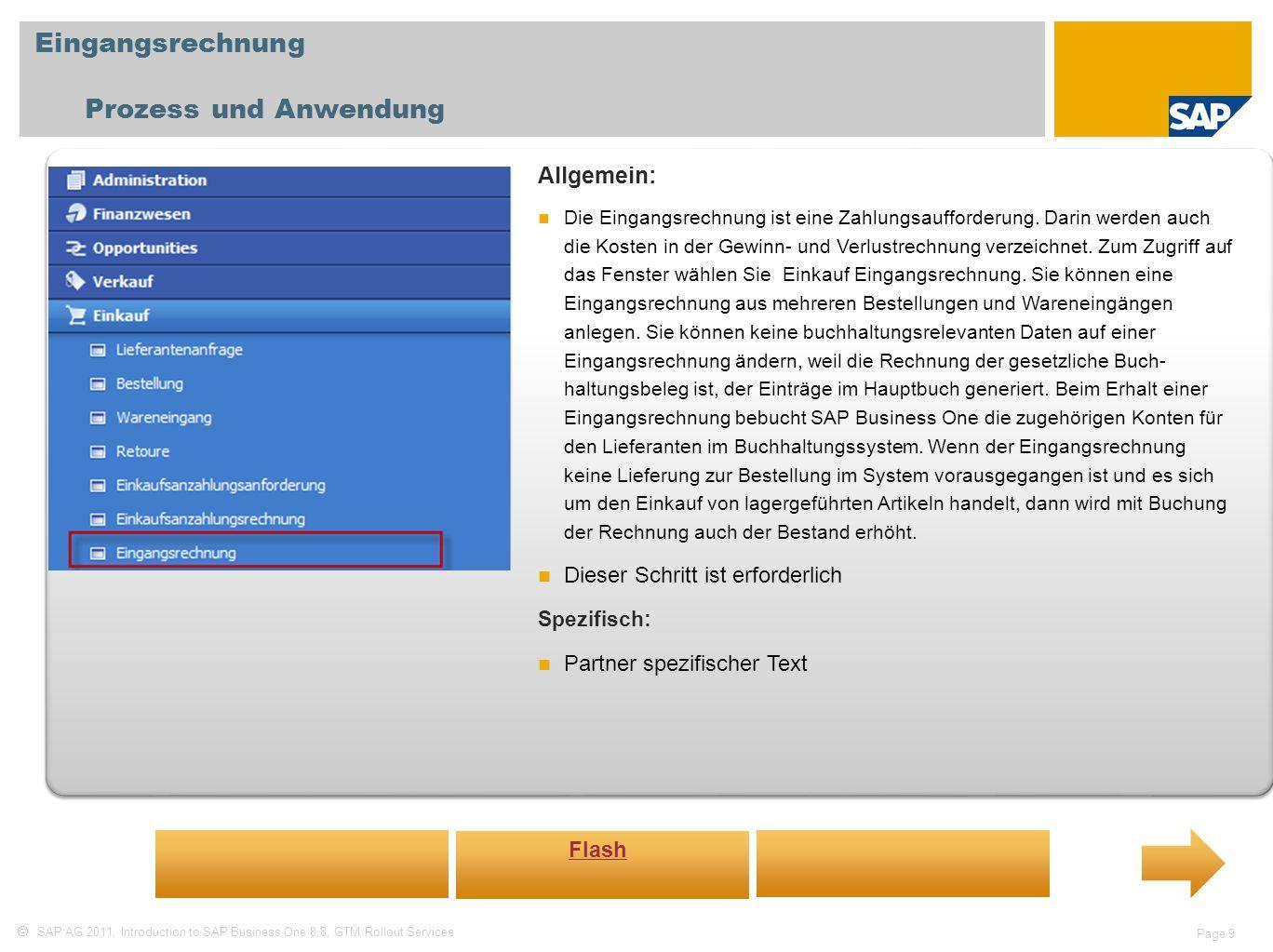 SAP AG 2011, Introduction to SAP Business One 8.8, GTM Rollout Services Page 9 Eingangsrechnung Prozess und Anwendung Allgemein: Die Eingangsrechnung