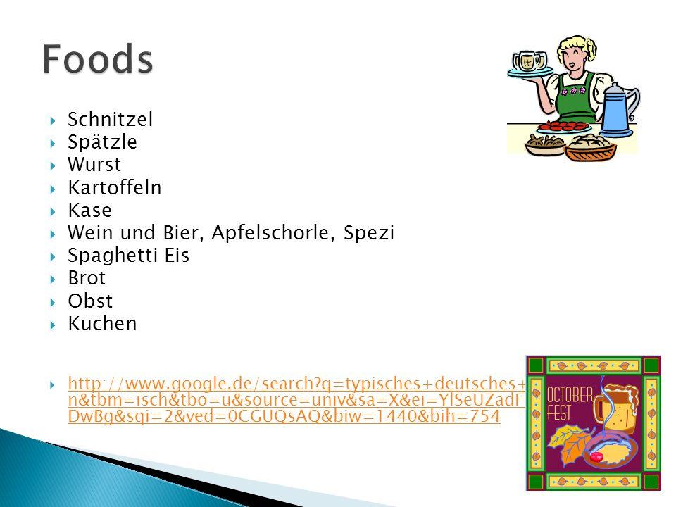 Schnitzel Spätzle Wurst Kartoffeln Kase Wein und Bier, Apfelschorle, Spezi Spaghetti Eis Brot Obst Kuchen http://www.google.de/search q=typisches+deutsches+essen&hl=e n&tbm=isch&tbo=u&source=univ&sa=X&ei=YlSeUZadFNWp4AOUzI DwBg&sqi=2&ved=0CGUQsAQ&biw=1440&bih=754 http://www.google.de/search q=typisches+deutsches+essen&hl=e n&tbm=isch&tbo=u&source=univ&sa=X&ei=YlSeUZadFNWp4AOUzI DwBg&sqi=2&ved=0CGUQsAQ&biw=1440&bih=754